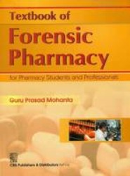 Textbook of Forensic Pharmacy: For Pharmacy Students & Professionals