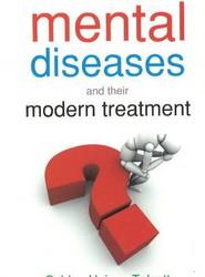 Mental Diseases & Their Modern Treatment