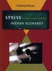Stress in Corporate Sectors and Clinics : Indian Scenario