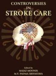 Controversies in Stroke Care