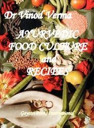 Ayurvedic Food Culture and Recipes