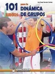 101 Juegos Para La Dinamica de Grupos