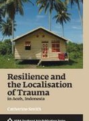 Resilience and the Localisation of Trauma in Aceh, Indonesia 2017