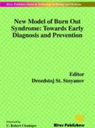 New Model of Burn out Syndrome: Towards Early Diagnosis and Prevention