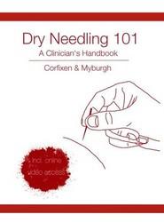 Dry Needling 101 - A Clinician's Handbook