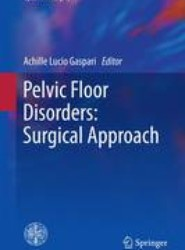 Pelvic Floor Disorders: Surgical Approach