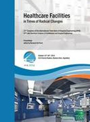 Healthcare Facilities in Times of Radical Changes. Proceedings of the 23rd Congress of the International Federation of Hospital Engineering (Ifhe), 25th Latin American Congress of Architecture and Hospital Engineering. Premium Edition