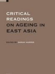 Critical Readings on Ageing in East Asia