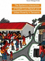 The Systemic Interaction of Health Care Market and Urban Poverty in Tanzania
