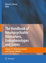 The Handbook of Neuropsychiatric Biomarkers, Endophenotypes and Genes