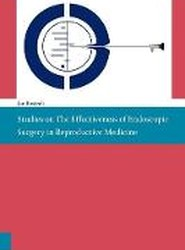 Studies on the effectiveness of endoscopic surgery in reproductive medicine