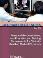 Roles and Responsibilities, and Education and Training Requirements for Clinically Qualified Medical Physicists