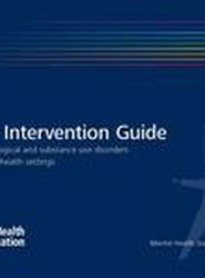 mhGAP Intervention Guide for Mental, Neurological and Substance-Use Disorders in Non-Specialised Health Settings