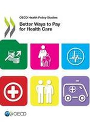 Better Ways to Pay for Health Care