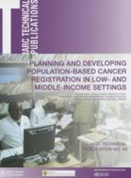 Planning and Developing Population-Based Cancer Registration in Low- and Middle-Income Settings