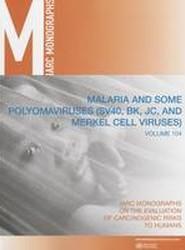 Malaria and Some Polyomaviruses (SV40 BK JC and Merkell Cell Viruses)