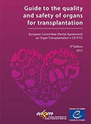 Guide to the Safety and Quality Assurance for the Transplantation of Organs, Tissues and Cells 2013