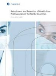 Recruitment and Retention of Health Care Professionals in the Nordic Countries