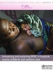 Introducing and sustaining EENC in hospitals: routine childburth and newborn care (Early Essential Newborn Care) Module 3