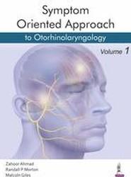 Symptom Oriented Otolaryngology: Head & Neck Surgery
