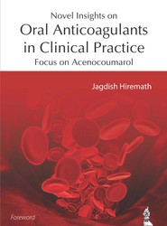 Novel Insights on Oral Anticoagulants in Clinical Practice