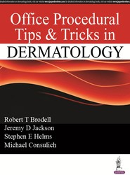 Office Procedural Tips & Tricks in Dermatology