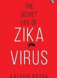 The Secret Life of Zika Virus