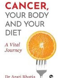 Cancer, Your Body and Your Diet