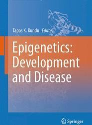 Epigenetics: Development and Disease
