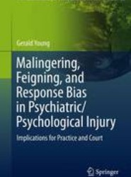 Malingering, Feigning, and Response Bias in Psychiatric/ Psychological Injury