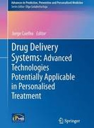 Drug Delivery Systems: Advanced Technologies Potentially Applicable in Personalised Treatment
