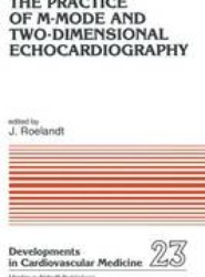 The Practice of M-Mode and Two-Dimensional Echocardiography