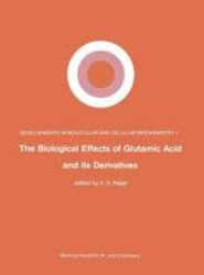 The Biological Effects of Glutamic Acid and Its Derivatives