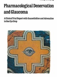 Pharmacological Denervation and Glaucoma