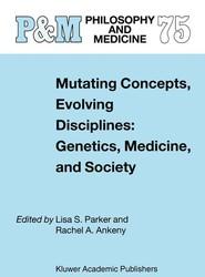 Mutating Concepts, Evolving Disciplines: Genetics, Medicine, and Society