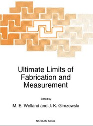 Ultimate Limits of Fabrication and Measurement