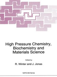 High Pressure Chemistry, Biochemistry and Materials Science