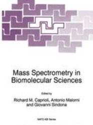 Mass Spectrometry in Biomolecular Sciences