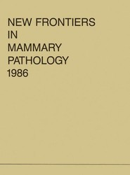 New Frontiers in Mammary Pathology 1986