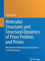 Molecular Structures and Structural Dynamics of Prion Proteins and Prions