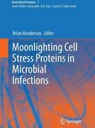 Moonlighting Cell Stress Proteins in Microbial Infections
