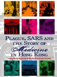 Plague, SARS, and the Story of Medicine in Hong Kong