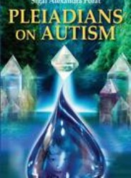 Pleiadians on Autism