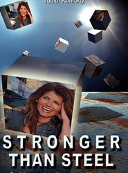 Stronger Than Steel - Coping with Unexpected Life Changes