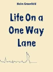 Life on a One Way Lane