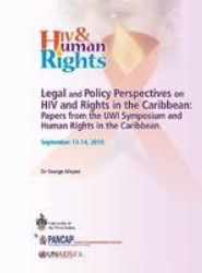 Legal and Policy Perspectives on HIV and Human Rights in the Caribbean
