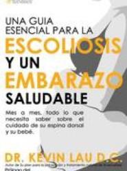 Una Guia Esencial Para La Escoliosis y Un Embarazo Saludable (Segunda Edicion)