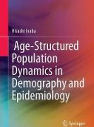 Age-Structured Population Dynamics in Demography and Epidemiology 2017