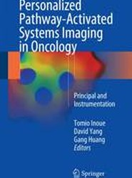 Personalized Pathway-Activated Systems Imaging in Oncology