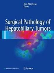 Surgical Pathology of Hepatobiliary Tumors